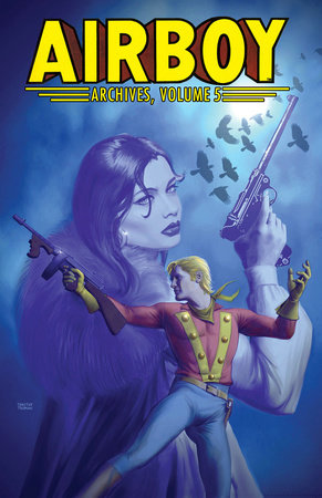 Airboy Archives Volume 5 by Chuck Dixon