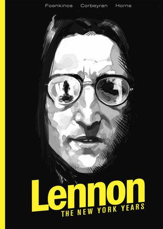 Lennon: The New York Years by David Foenkinos and Corbeyran