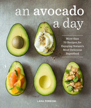 An Avocado a Day by Lara Ferroni