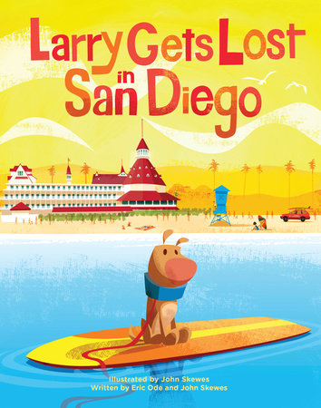 Larry Gets Lost in San Diego by John Skewes and Eric Ode