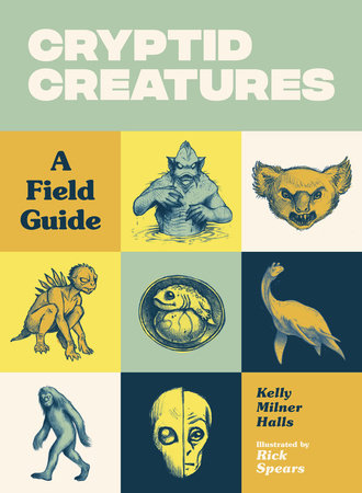 Cryptid Creatures by Kelly Milner Halls