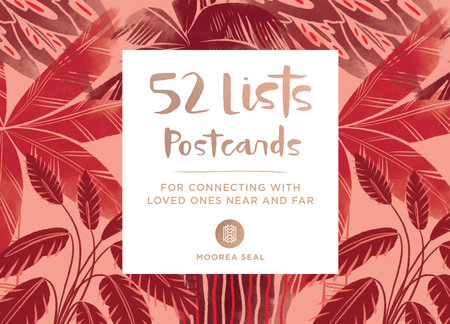 52 Lists Postcards (52 unique postcards, 26 different backgrounds, 13 different prompts) by Moorea Seal