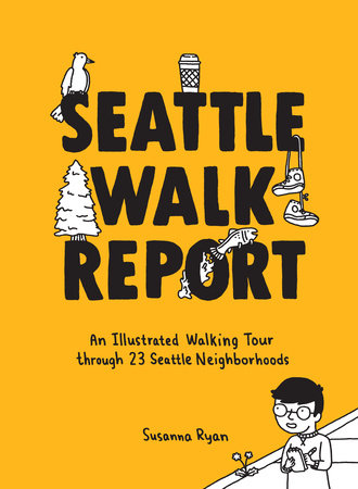 Seattle Walk Report by Susanna Ryan and Seattle Walk Report