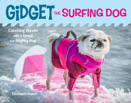 Gidget the Surfing Dog by Elizabeth Rusch