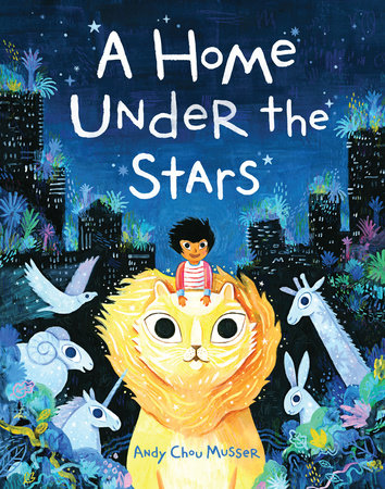 A Home Under the Stars by Andy Chou Musser