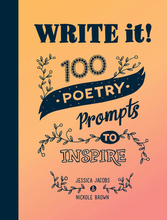 Write It! by Jessica Jacobs and Nickole Brown