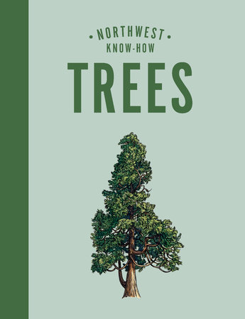 Northwest Know-How: Trees by Karen Gaudette Brewer; Illustrated by Emily Poole