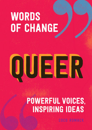 Queer (Words of Change series) by Coco Romack