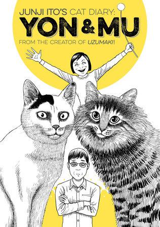 Junji Ito's Cat Diary: Yon & Mu by Junji Ito