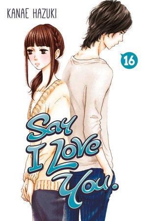 Say I Love You. 16 by Kanae Hazuki