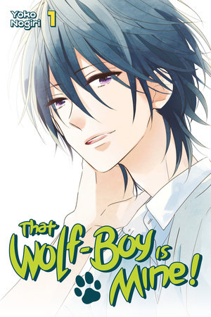 That Wolf-Boy is Mine! 1 by Yoko Nogiri