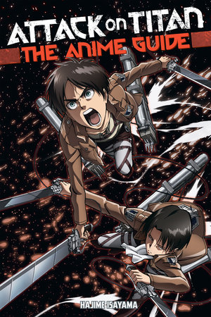 Attack on Titan: The Anime Guide by