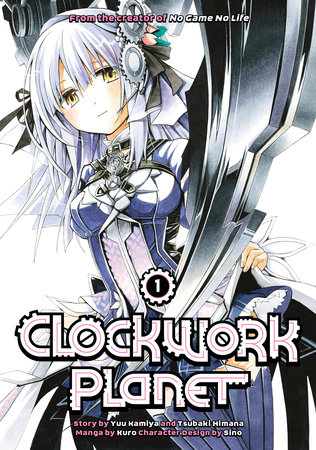 Clockwork Planet 1 by Yuu Kamiya and Tsubaki Himana