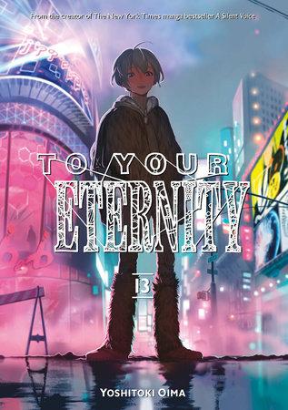To Your Eternity 13 by Yoshitoki Oima