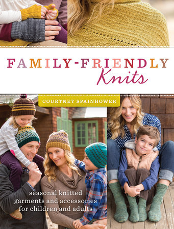 Family-Friendly Knits by Courtney Spainhower