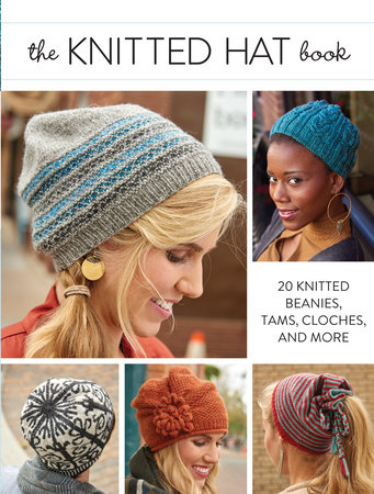 The Knitted Hat Book by Interweave Editors