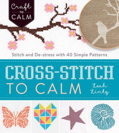 Cross-Stitch to Calm by Leah Lintz