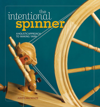 The Intentional Spinner by Judith Mackenzie