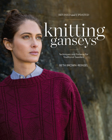 Knitting Ganseys, Revised and Updated by Beth Brown-Reinsel