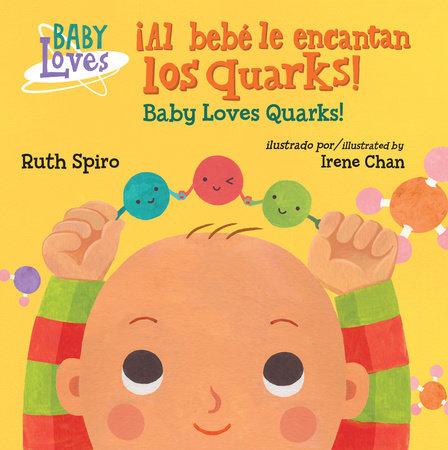 ¡Al bebé le encantan los quarks! / Baby Loves Quarks! by Ruth Spiro