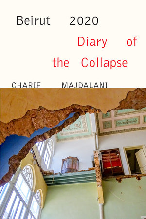 Beirut 2020: Diary of the Collapse by Charif Majdalani