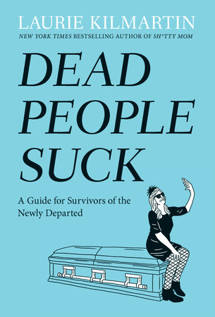 Dead People Suck by Laurie Kilmartin