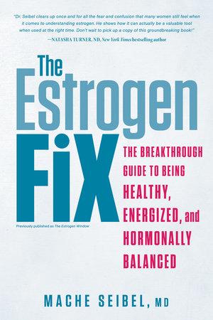 The Estrogen Fix by Mache Seibel