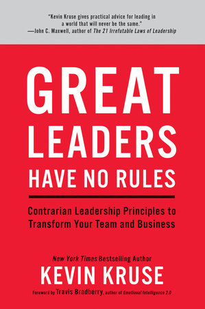 Great Leaders Have No Rules by Kevin Kruse | PenguinRandomHouse com: Books