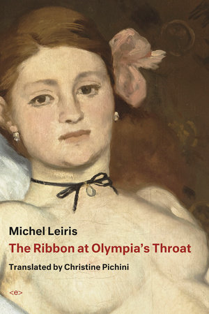 The Ribbon at Olympia's Throat by Michel Leiris