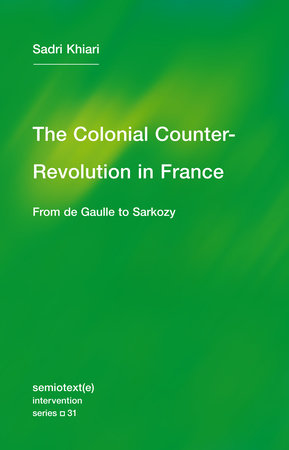 The Colonial Counter-Revolution by Sadri Khiari