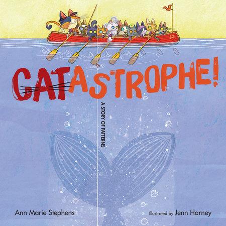 CATastrophe! by Ann Marie Stephens