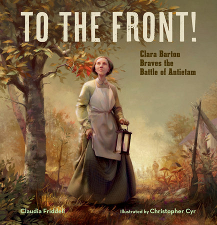 To the Front! by Claudia Friddell