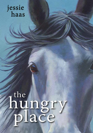 The Hungry Place by Jessie Haas