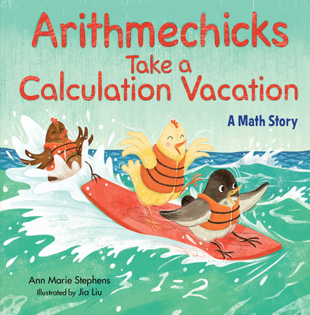 Arithmechicks Take a Calculation Vacation by Ann Marie Stephens
