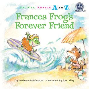 Frances Frog's Forever Friend