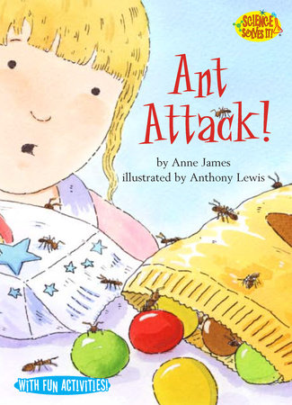 Ant Attack! by Anne James