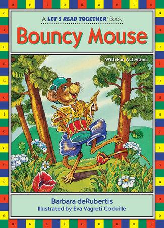 Bouncy Mouse by Barbara deRubertis