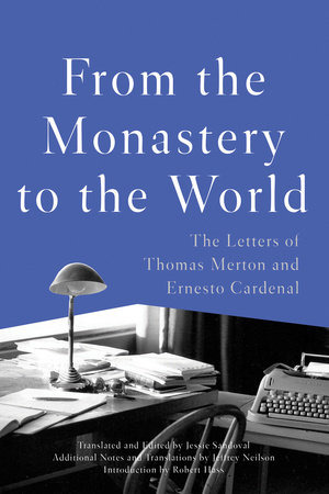 From the Monastery to the World by Thomas Merton and Ernesto Cardenal