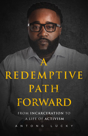 A Redemptive Path Forward by Antong Lucky