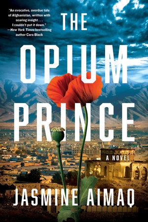 The Opium Prince by Jasmine Aimaq