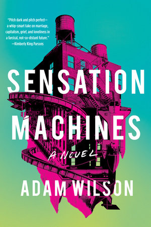 Sensation Machines by Adam Wilson