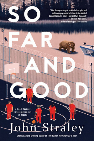 So Far and Good by John Straley