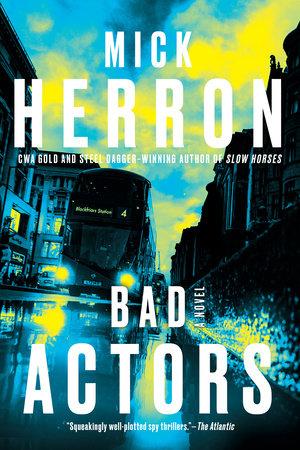 Bad Actors by Mick Herron