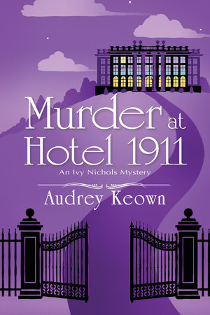 Murder at Hotel 1911 by Audrey Keown