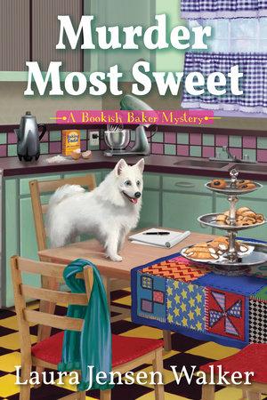 Murder Most Sweet by Laura Jensen Walker