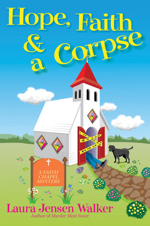 Hope, Faith, and a Corpse by Laura Jensen Walker