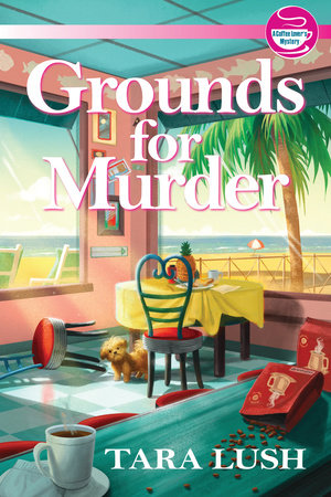 Grounds for Murder by Tara Lush