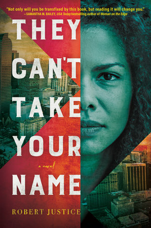 They Can't Take Your Name by Robert Justice