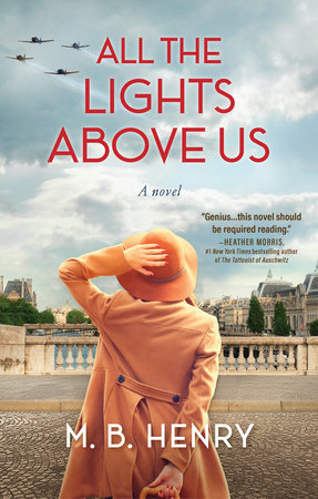 All the Lights Above Us by M. B. Henry