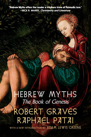 Hebrew Myths by Robert Graves and Raphael Patai